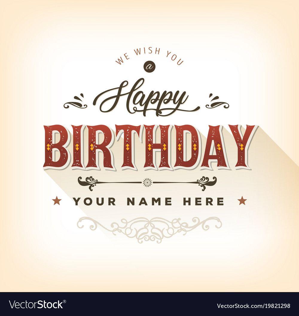 Vintage Happy Birthday Card Vector Image On Vectorstock Happy Birthday Vintage Birthday Cards Images Retro Happy Birthday