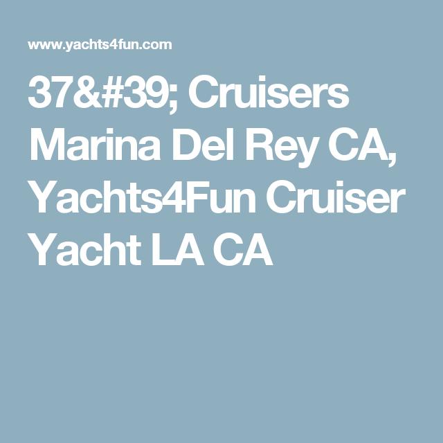 37 39 Cruisers Marina Del Rey Ca Yachts4fun Cruiser Yacht La Ca Yacht Marina Del Rey Cruisers