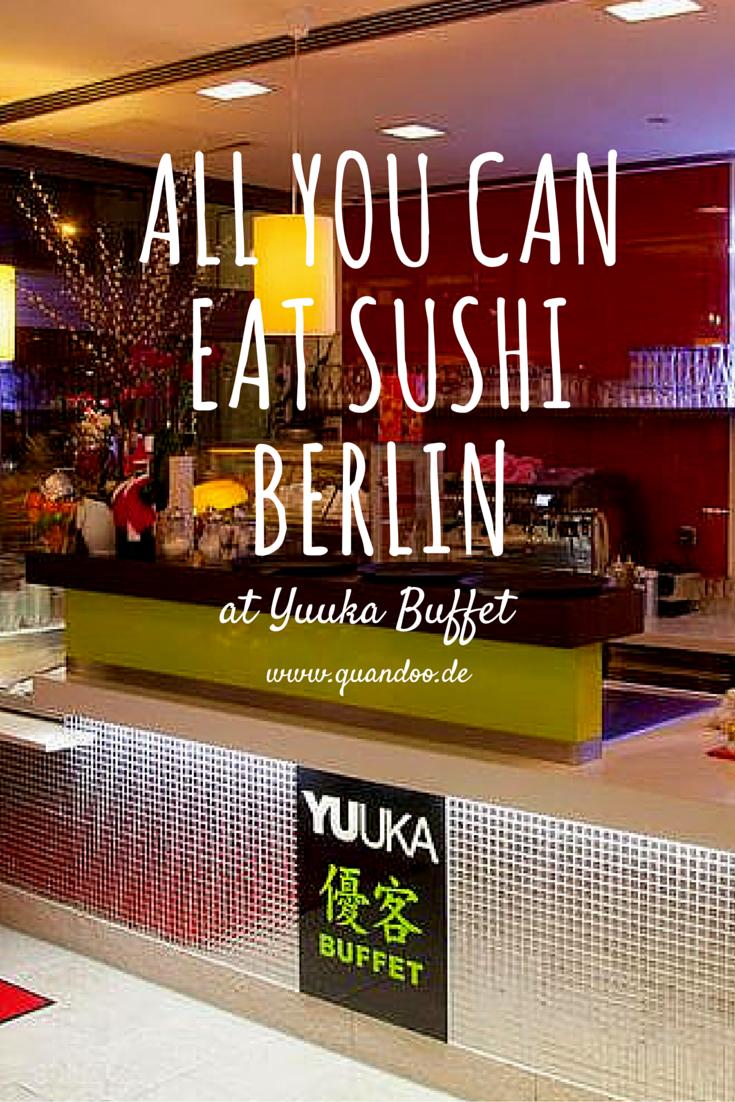 Im Restaurant Yuuka Buffet In Berlin Mitte Gibt Es Sushi Satt All You Can Eat Braucht Ihr Noch Weitere Informationen Oder Seid Ihr Schon Berlin Buffet Sushi