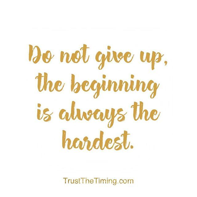 Whatever It Is Do Not Give Up The Beginning Is Always The