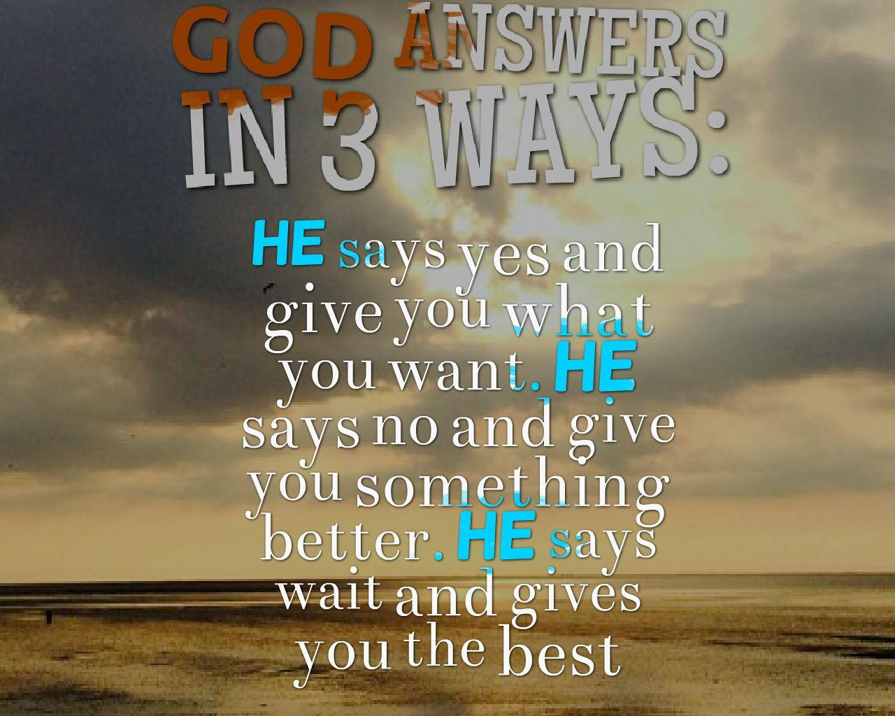 God answers in 3 ways: He says yes and give you what you