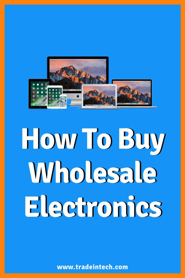 How To Buy Wholesale Electronics Buying Wholesale Electronics Electronics Companies