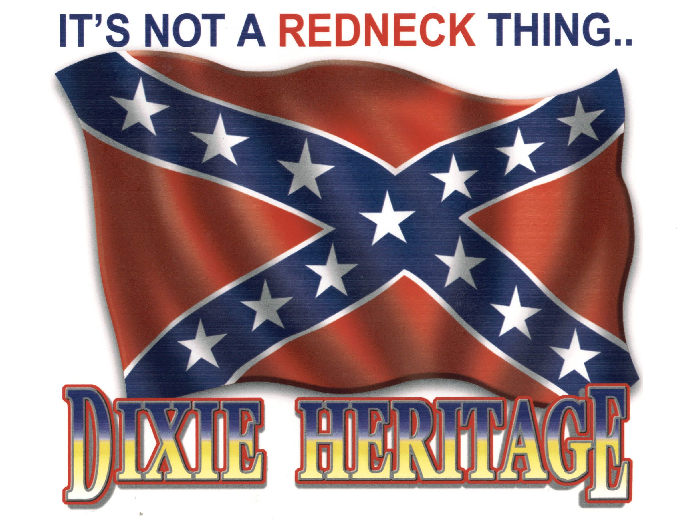 Confederate flag heritage not hate dixie heritage