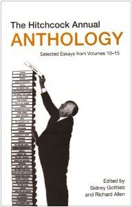 Hitchcock Annual Anthology: Selected Essays from Volumes 10--15 (Film Studies) by Sidney Gottlieb. $26.00. Publication: June 2, 2009. Publisher: Hitchcock Annual (June 2, 2009)