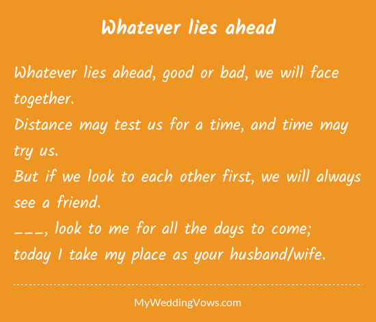 Traditional Wedding Vows Whatever Lies Ahead Good Or Bad We Will Face Together Distance May Test