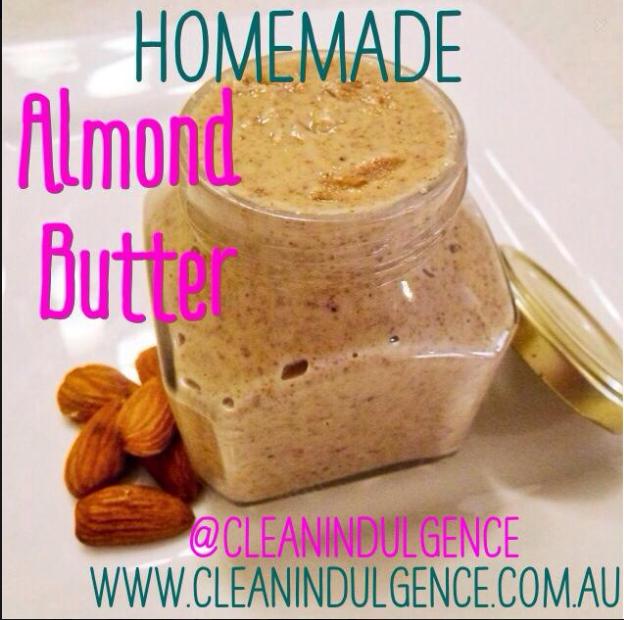 Almond butter www.cleanindulgence.com.au www.cleanindulgence.com.au Facebook- Clean Indulgence Instagram @Sheri | Pork Cracklins Leonard Indulgence