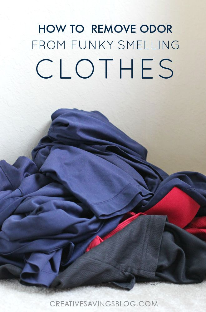 Remove Odor From Clothes Get Smell Out Of Polyester Remove Odor From Clothes Cleaning Hacks Stinky Clothes