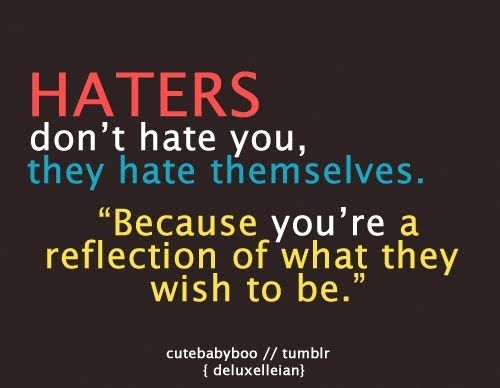 Quotes About Haters And Jealousy Haters Quoteshater Quoteshaters