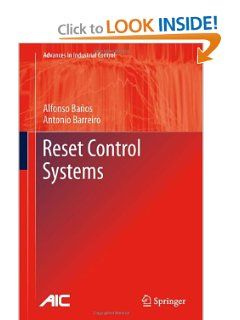 Reset Control Systems (Advances in Industrial Control) by Alfonso Baños. $129.00. 269 pages. Publication: October 14, 2011. Publisher: Springer; 2012 edition (October 14, 2011). Author: Alfonso Baños. Edition - 2012