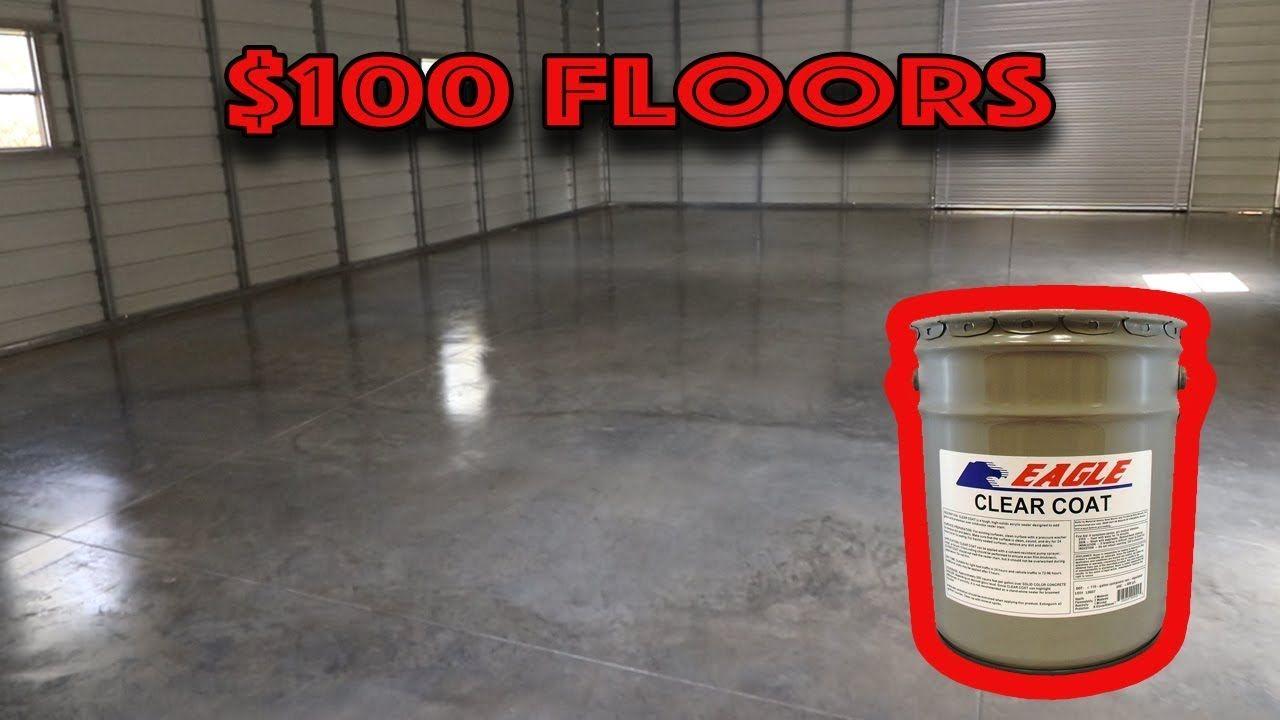 New Garage Floors For 100 Dollars Eagle Gloss Sealer Youtube In 2020 Concrete Floors Diy Flooring Garage Floor