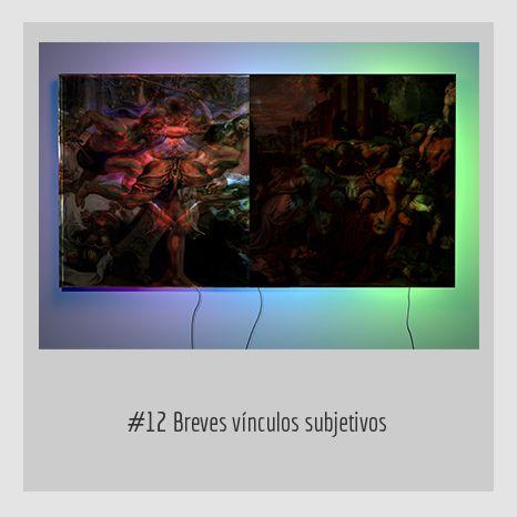 #12 Breves vínculos subjetivos