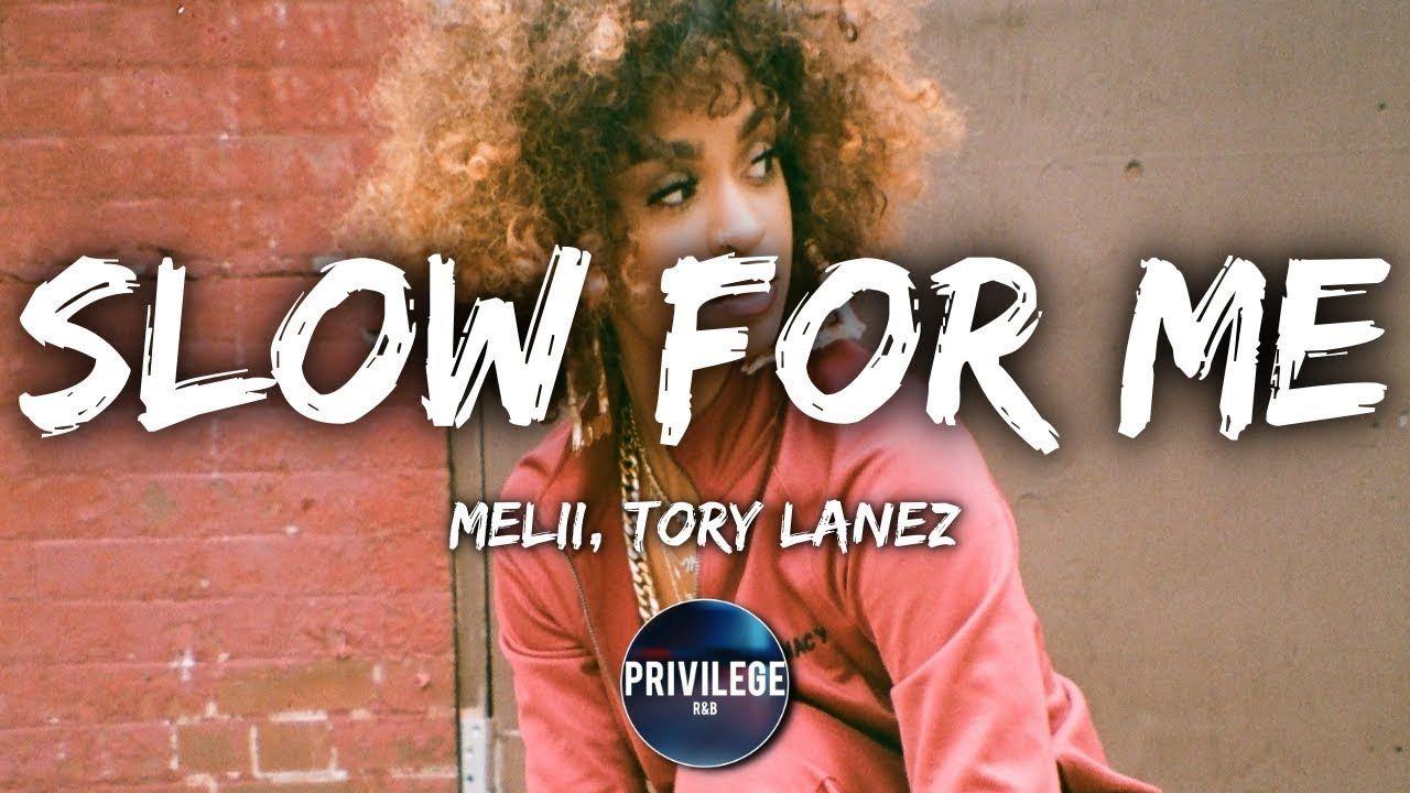 Melii - Slow For Me ft  Tory Lanez (Lyrics) - YouTube | My
