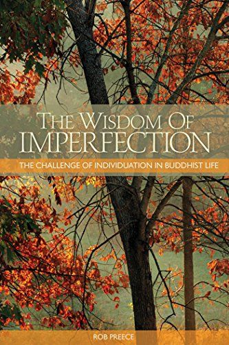The Wisdom of Imperfection The Challenge of Individuation in Buddhist Life *** You can find more details by visiting the image link.