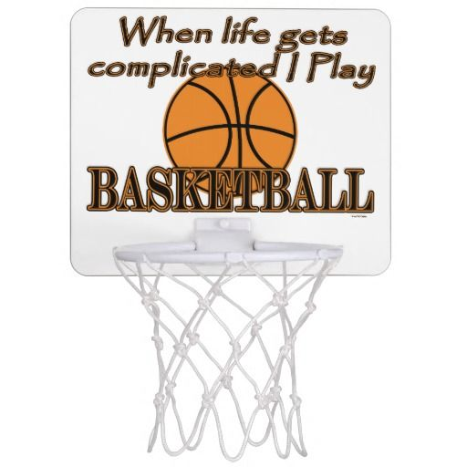 Funny When Life Gets Complicated I Play Basketball Mini Basketballs Mini Basketball Hoop Basketball Hoop