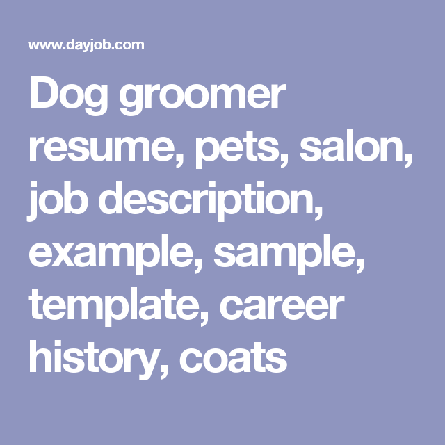 Animal Care Assistant Sample Resume Entrancing Dog Groomer Resume Pets Salon Job Description Example Sample .