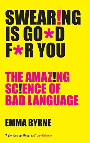 Swearing Is Good For You: The Amazing Science of Bad Lang... https://www.amazon.com/dp/B01N134A3C/ref=cm_sw_r_pi_dp_U_x_XfjEAb6WMJGM1