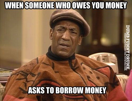 Funny Thank You So Much Meme : When someone owes you money funny pictures and memes