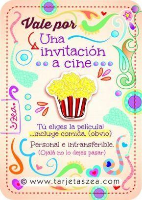 Vale por:  Una invitación a cine. Tú eliges la película... incluye comida. (obvio)