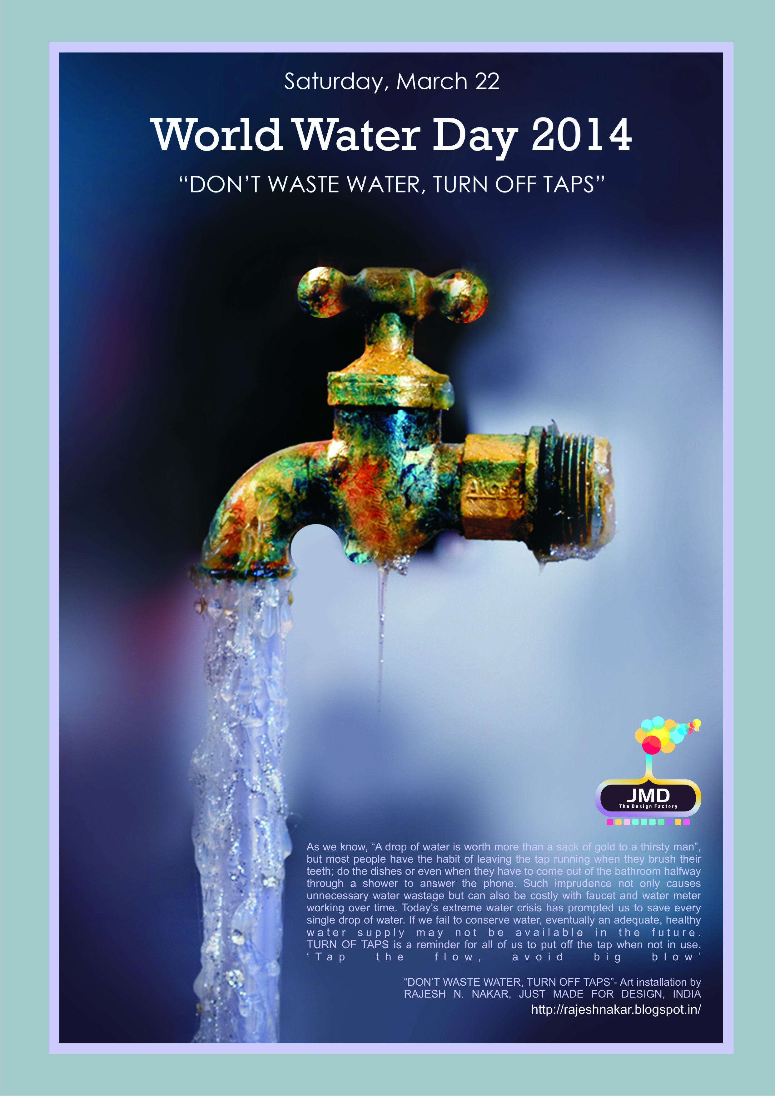 Poster design on save water - World Water Day 2014 I Used One Of My Art Installation Photographs To Design This Poster My Art Installation Don T Waste Water Turn Off Taps Is All
