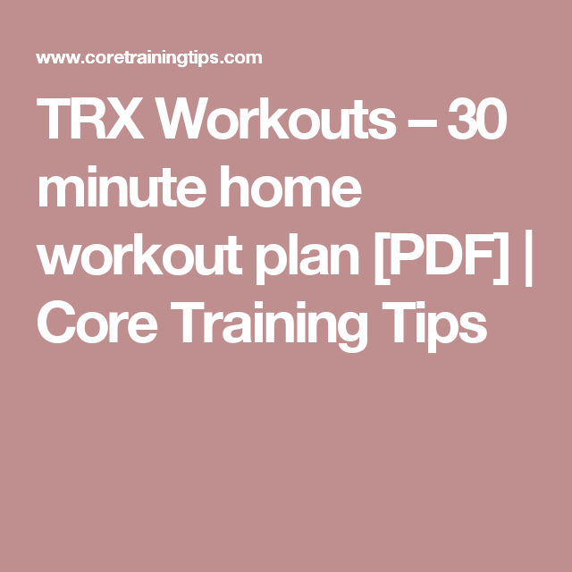 picture regarding Trx Workout Plan Printable called TRX Routines 30 moment house work out system [PDF] Main
