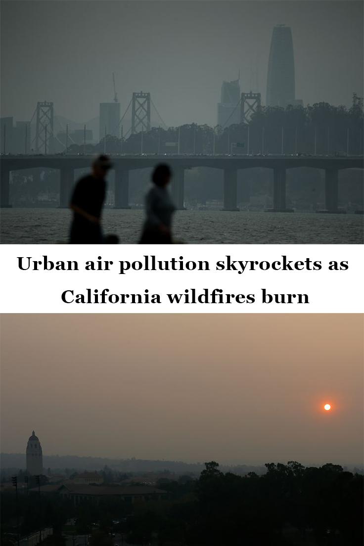 Urban air pollution skyrockets as California wildfires