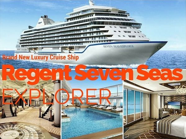 Brand new luxury cruise ship Regent Seven Seas Explorer ...