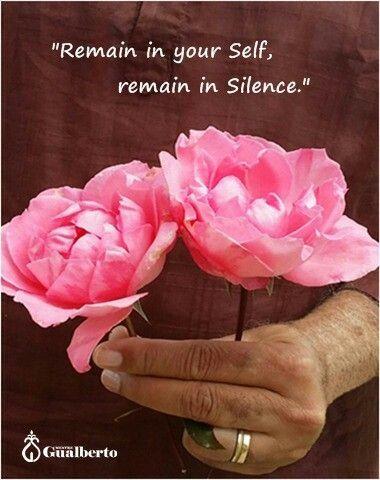 Permanezca en su Ser, permanezca en Silencio. #mestregualberto Remain in your Self, remain in Silence.