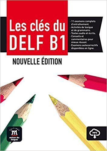 Les Cles Du Delf B1 Broche 2017 Telechargement Pdf Gratuit Livre