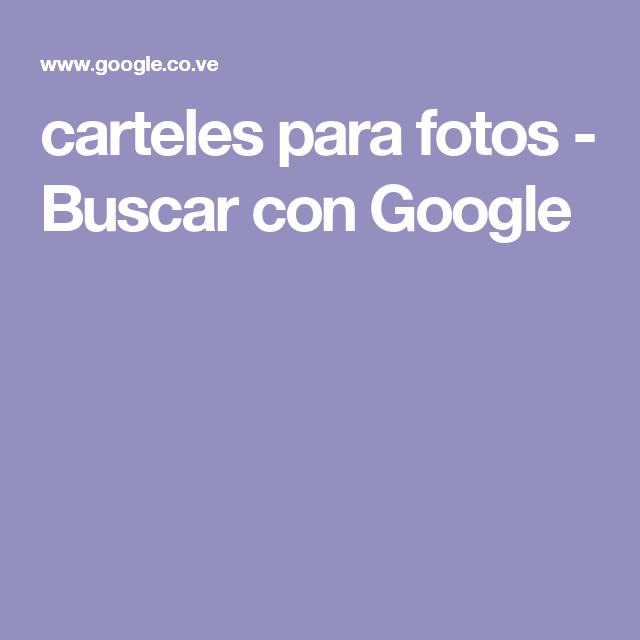 carteles para fotos - Buscar con Google