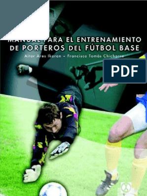 Manual Para El Entrenamiento De Porteros De Futbol Base Entrenamiento Entrenamiento Futbol Portero De Futbol