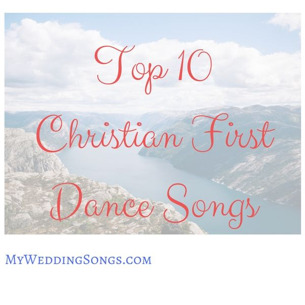 top 10 christian wedding songs