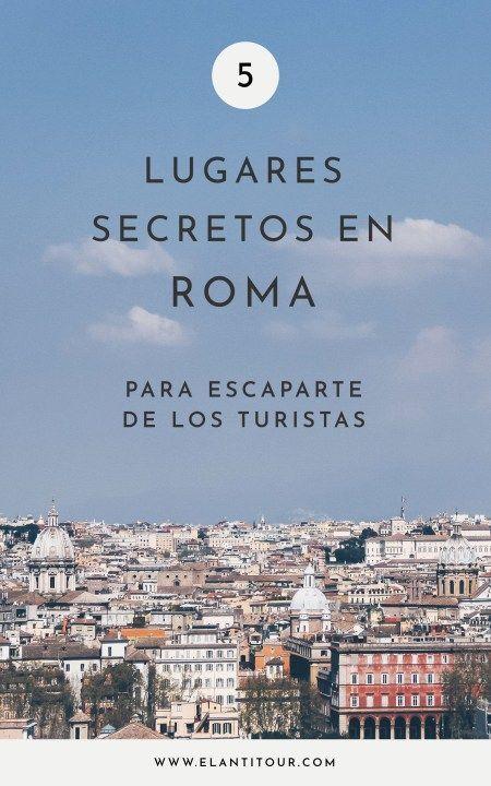 ¿Todos los caminos conducen a Roma? Por la cantidad de gente, puede que sí. ¡Acá te mostramos 5 lugares secretos en Roma para escaparte de los turistas! | Viajar a Roma | Viajar a Italia | Viajar a Europa | #turismo #roma #italia #europa #antitour