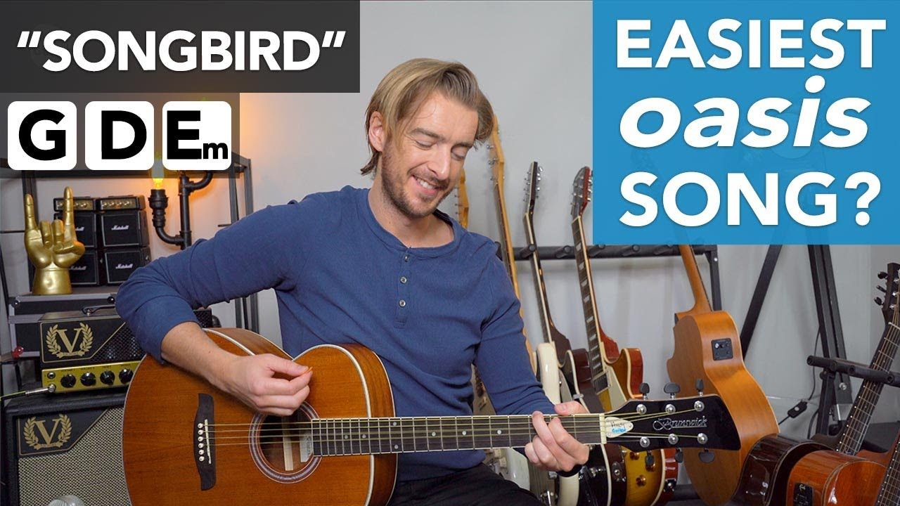 Oasis Songbird Guitar Lesson Tutorial Easy 3 Chord Song Youtube Guitar Lessons Tutorials Guitar Lessons Songs