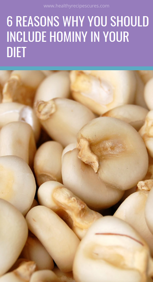 6 Reasons Why You Should Include Hominy In Your Diet