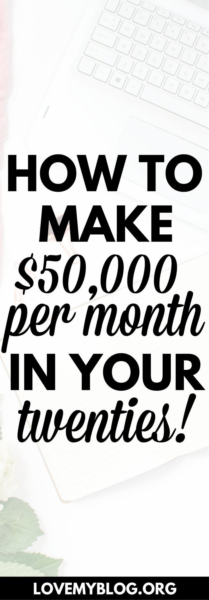 How to Earn $50,000 Per Month Blogging in Your Twenties | Blogging ...