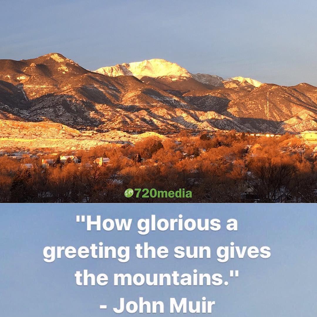 Good Morning Any Big Plans This Weekend Saturdaymood Makethemostofit Coloradosprings Pikespeak Johnmuirquo Instagram John Muir Quotes Nature Inspiration