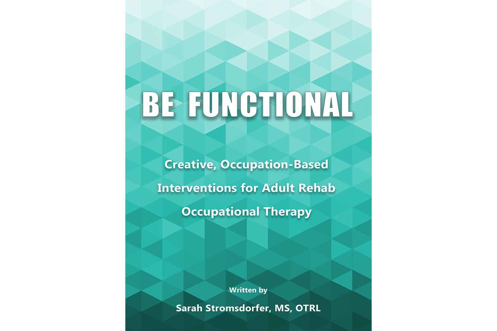 Be Functional Creative Occupation Based Interventions