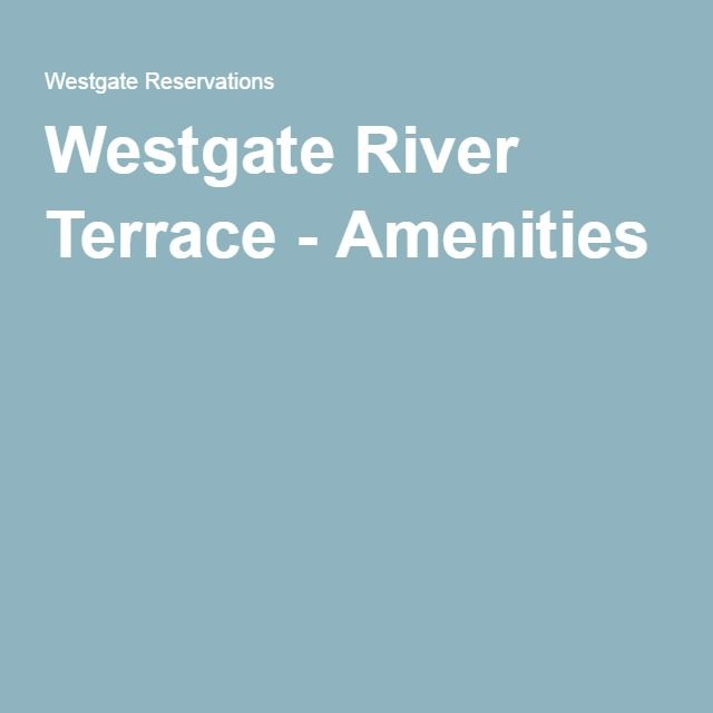 Our Westgate River Terrace Resort  Convention Center includes all