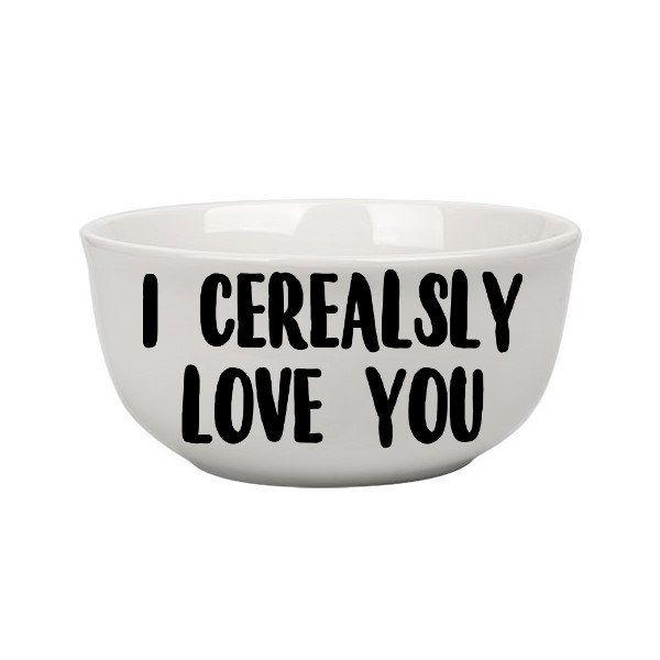 Download I Cerealsly Love You Cereal Bowl / Gift / I love you Bowl ...