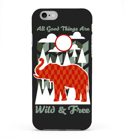 Wild and Free Phone Cases Shirts AffenShirts Phone