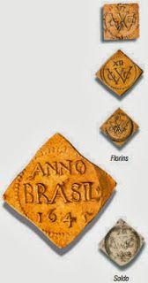 Na invasão holandesa, as primeiras moedas com o nome Brasil ...
