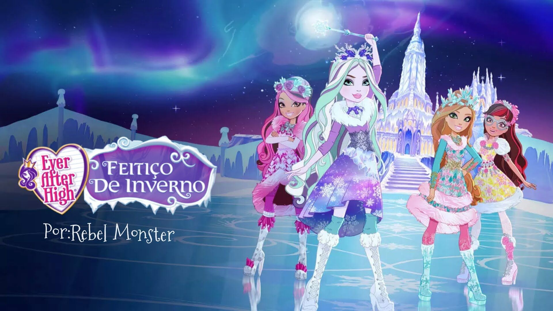 Ever After High Feitico De Inverno Completo Ever After High Inverno Voce Me Completa