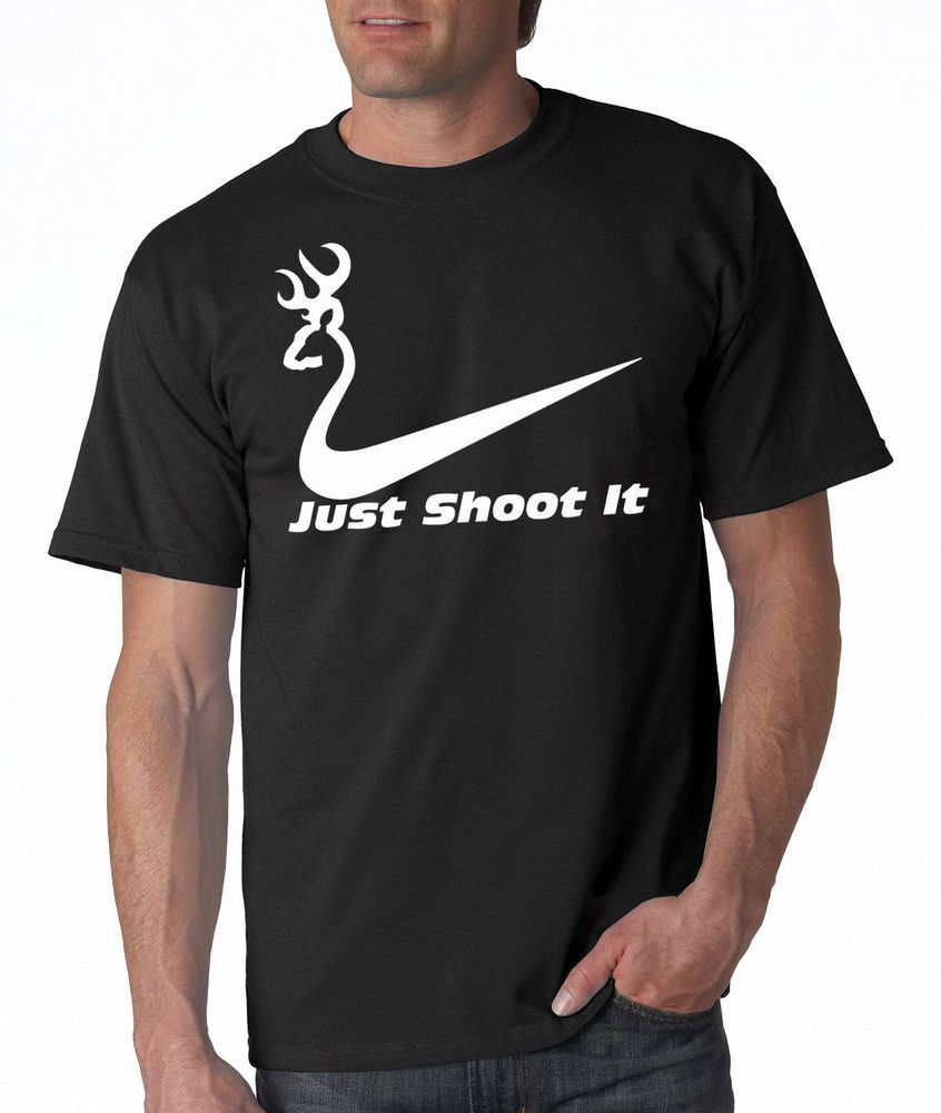 fdd90b5c Just Shoot It Funny Hunting T Shirt Deer Hunter Tshirt Nike Browning tee