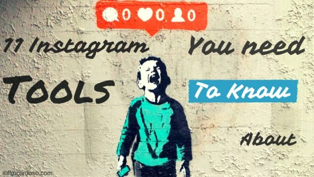 11 Instagram tools you need to know about  #Instagram