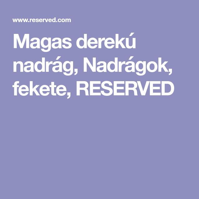 60927adc7d Magas derekú nadrág, Nadrágok, fekete, RESERVED | Nadrág H&M | Nadrág