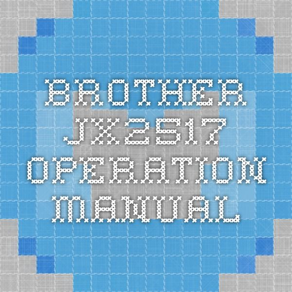 Brother Jx Operation Manual  Good To Know