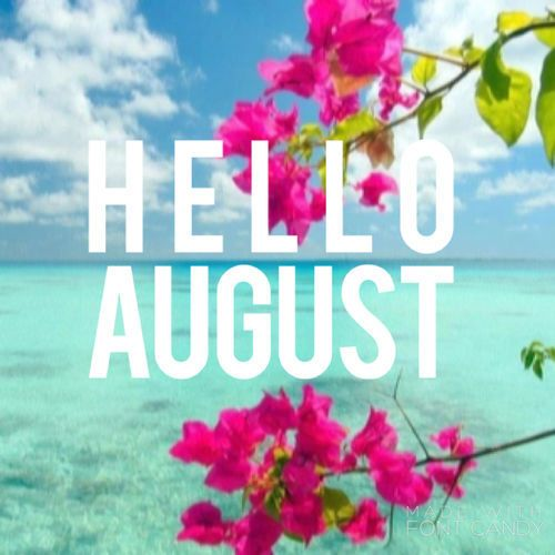 Hello August | All Months      | Hello august, August quotes