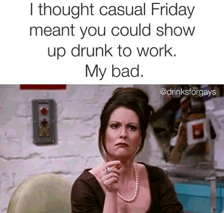 Casual Friday | Friday quotes funny, Friday humor, Bad day ...