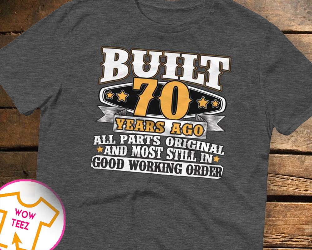 70th Birthday Gift Shirt Bday Idea Funny Tee 70 Years Old Turning For Year By WowTeez On Etsy