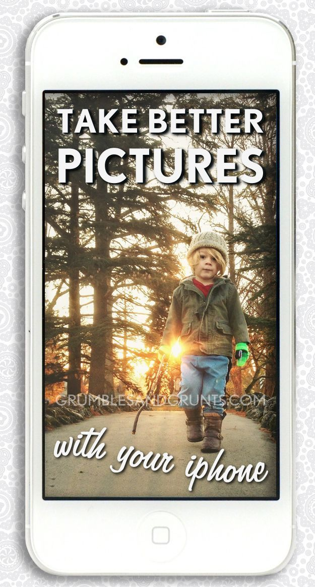Take Better Pictures With Your Phone : My Best Tips